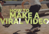 How to make a viral video